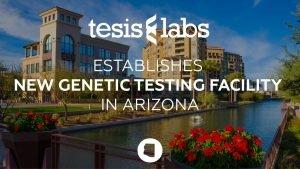 Tesis Labs Launching Genetic Testing Facility